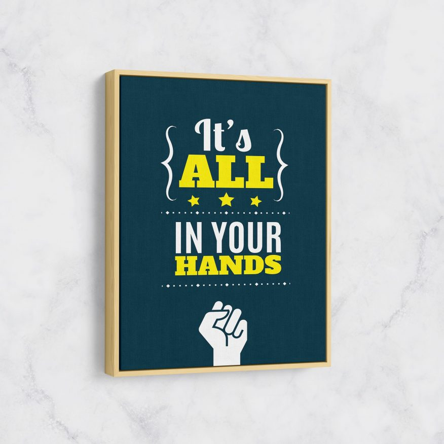 Tranh Slogan Its All In Your Hands DL104