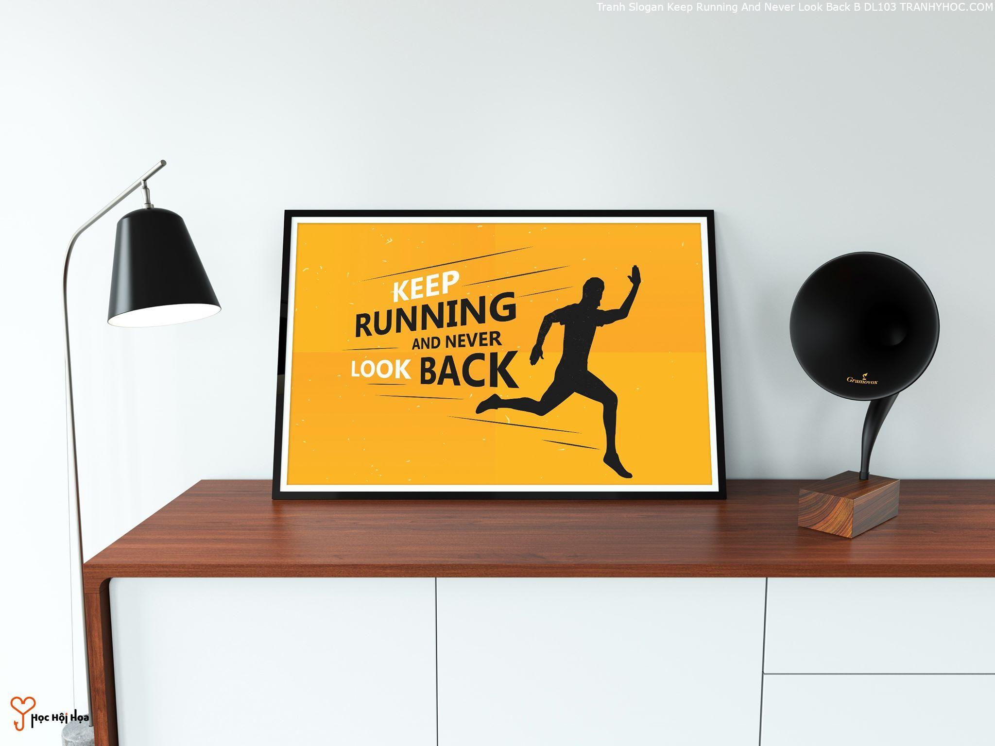 Tranh Slogan Keep Running And Never Look Back B DL103