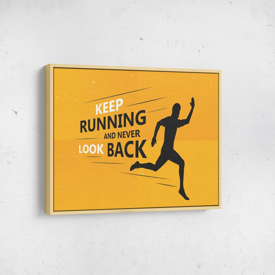 Tranh Slogan Keep Running And Never Look Back DL103